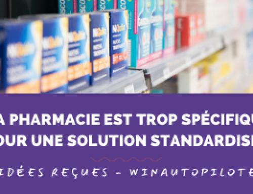 winAutopilote – idée reçue n°7 : Ma pharmacie est bien trop spécifique pour fonctionner avec une solution standardisée.