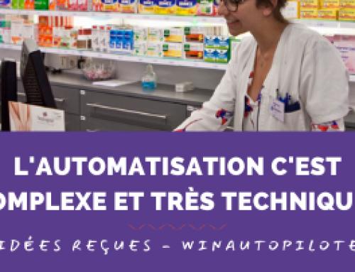 winAutopilote – idée reçue n°6 : L'automatisation, c'est complexe et très technique ! Si j'ai le moindre problème, j'aurai du mal à trouver des solutions sans l'aide systématique des techniciens.