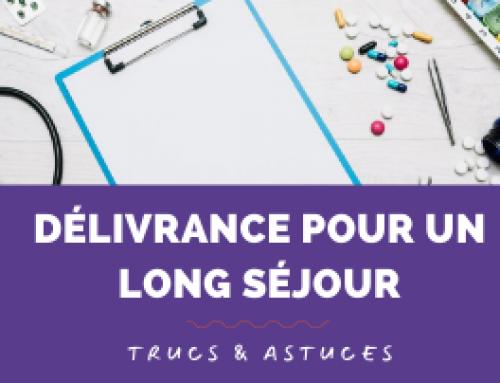 Trucs & Astuces : Délivrance pour un long séjour
