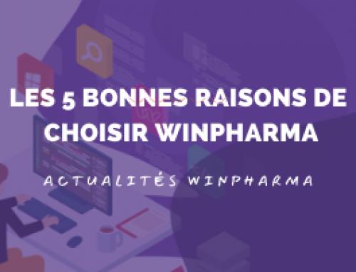Les 5 bonnes raisons de choisir Winpharma comme logiciel de pharmacie