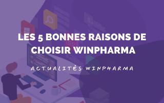 Les 5 bonnes raisons de choisir Winpharma comme logiciel pour votre pharmacie