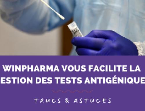 Winpharma vous facilite la gestion des tests antigéniques